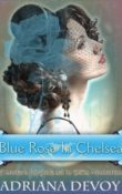 Review: Blue Rose in Chelsea by  Adriana Devoy