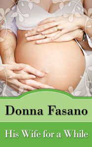 Audio Book Review: His Wife for a While by Donna Fasano