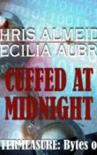 AudioBook Review:  Cuffed at Midnight: Bytes of Life #3 by Chris Almeida and Cecilia Aubrey