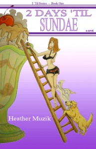 2 Days 'Til Sundae: 2 'Til, #1 by Heather Muzik with Giveaway