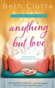 Anything But Love (Cupcake Lovers #3) by Beth Ciotta with Giveaway