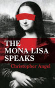 The Mona Lisa Speaks by Christopher Angel  with Giveaway