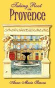 Taking Root in Provence by Anne-Marie Simons ~ Interview and Giveaway !