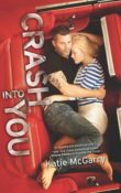Crash into You: Pushing the Limits #3 by Katie McGarry