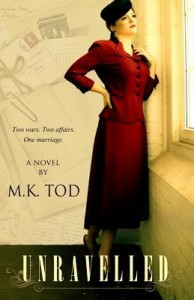 Unravelled: Two Wars. Two Affairs. One Marriage. by M K Tod with Giveaway