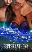 Amber's Fantasy by Pepper Anthony with Excerpt and Giveaway!