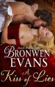 A Kiss of Lies: The Disgraced Lords #1 by Bronwen Evans