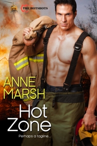Hot Zone: The Hotshots #2 by Anne Marsh with Giveaway