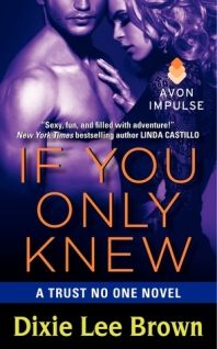 If You Only Knew: Trust No One #3 by Dixie Lee Brown with Giveaway