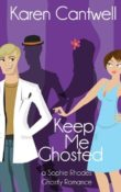 AudioBook Review: Keep Me Ghosted: Sophie Rhodes Ghostly Romance #1 by Karen Cantwell