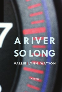 A River So Long by Vallie Lynn Watson with Giveaway!