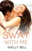 Sway With Me by Shelly Bell with Giveaway