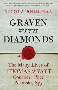 AudioBook Review: Graven with diamonds: the many lives of Thomas Wyatt by  Nicola Shulman