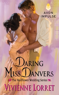 Daring Miss Danvers: Wallflower Weddings #1 by Vivienne Lorret with Giveaway