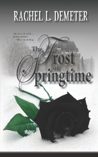 The Frost of Springtime by Rachel L. Demeter with Excerpt and Giveaway