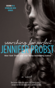 Searching for Perfect: Searching For #2 by Jennifer Probst