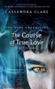 AudioBook Review: The Course of True Love (and First Dates): The Bane Chronicles # 10  by Cassandra Clare