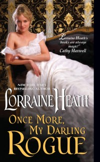 Once More, My Darling Rogue: Scandalous Gentlemen of St. James #2 by Lorraine Heath with Excerpt and Giveaway