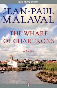 The Wharf of Chartrons by Jean-Paul Malaval with Giveaway