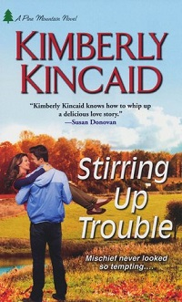 Stirring Up Trouble: Pine Mountain #3 by Kimberly Kincaid with Giveaway