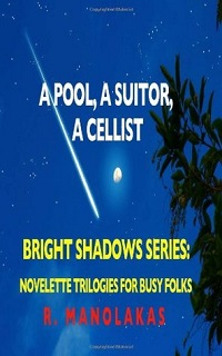 AudioBook Review A Pool, a Suitor, a Cellist: Bright Shadows Series: Novelette Trilogies for Busy Folks by R. Manolakas
