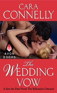The Wedding Vow, Save the Date # 2: A Billionaire's Demand by Cara Connelly with Giveaway