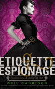 Etiquette & Espionage: Finishing School #1 by Gail Carriger