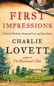 First Impressions: A Novel of Old Books, Unexpected Love, and Jane Austen by Charlie Lovett