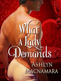 What a Lady Demands: The Eton Boys Trilogy # 2 by Ashlyn Macnamara