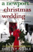 A Newport Christmas Wedding by Shelley Noble with Excerpt and Giveaway