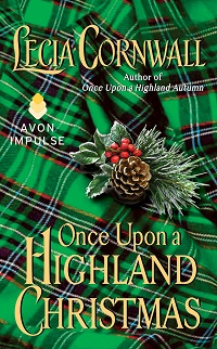 Once Upon a Highland Christmas: Once Upon a Highland Season #3 by Lecia Cornwall with Excerpt and Giveaway
