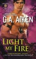 Light My Fire: Dragon Kin #7 by G.A. Aiken