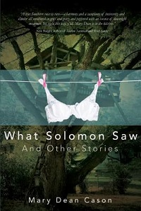 What Solomon Saw and Other Stories by Mary Dean Cason
