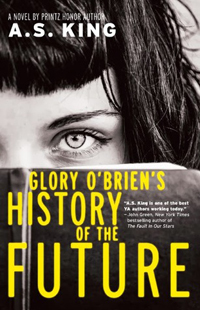 Glory O'Brien's History of the Future by A.S. King ~ AudioBook Review