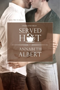 Served Hot:  Portland Heat # 1 by Annabeth Albert with Excerpt and Giveaway