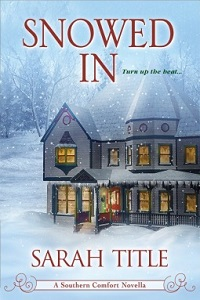 Snowed In: A Southern Comfort Novella by Sarah Title with Excerpt and Giveaway