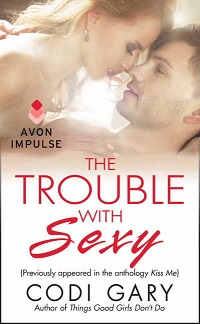 The Trouble With Sexy by Codi Gary with Excerpt and Giveaway