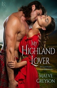 My Highland Lover: Highland Hearts #1 by Maeve Greyson with Excerpt and Giveaway