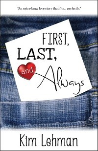 First, Last, and Always by Kim Lehman