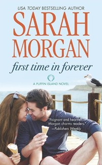 First Time in Forever: Puffin Island #1 by Sarah Morgan with Q & A