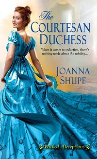 The Courtesan Duchess: Wicked Deceptions #1 by Joanna Shupe with Excerpt and Giveaway