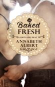 Baked Fresh: Portland Heat #2 by Annabeth Albert with Excerpt and Giveaway