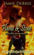 Flame & Stone: Dunning Manor #1 by Jamie DeBree