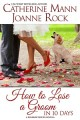 How to Lose a Groom in 10 Days by Catherine Mann and Joanne Rock