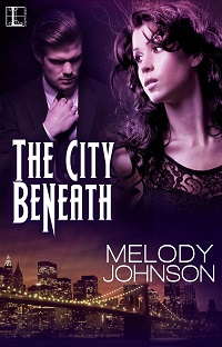 The City Beneath: Night Blood #1 by Melody Johnson with Excerpt