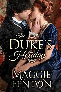 The Duke's Holiday: The Regency Romp Trilogy # 1 by Maggie Fenton