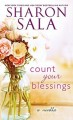 Count Your Blessings by Sharon Sala