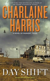 Day Shift: Midnight, Texas #2 by Charlaine Harris