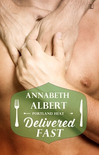 Delivered Fast: Portland Heat #3 by Annabeth Albert