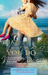 That Thing You Do: Whispering Bay Romance #1 by Maria Geraci with Excerpt